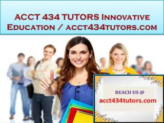 ACCT 434 TUTORS Innovative Education / acct434tutors.com