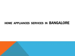 Home Appliances Service in Bangalore