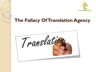 The Fallacy Of Translation Agency