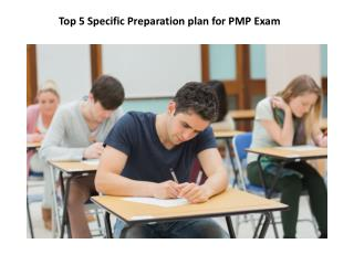 Top Five Specific Preparation Plan for PMP Exam