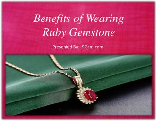Benefits of Wearing Ruby Gemstone