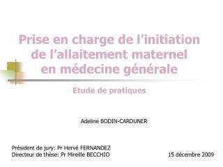 Prise en charge de l'initiation  de l'allaitement maternel  en médecine générale Etude de pratiques