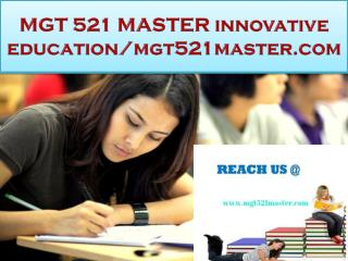 MGT 521 MASTER innovative education/mgt521master.com
