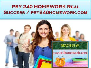 PSY 240 HOMEWORK Real Success / psy240homework.com