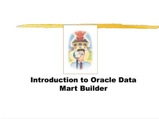 Introduction to Oracle Data Mart Builder