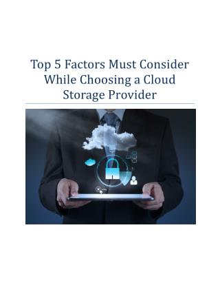 Top 5 Factors Must Consider While Choosing a Cloud Storage Provider