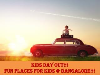 Kids Day Out at Bangalore!!!