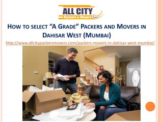 """How to select """"A Grade"""" Packers and Movers in Dahisar West (Mumbai)"""
