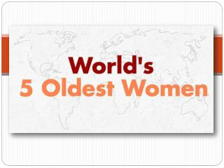 World's 5 Oldest Women [Infographic]