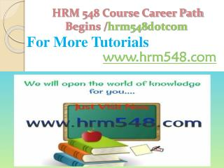 HRM 548 Course Career Path Begins /hrm548dotcom