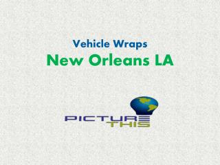 Vehicle Wraps New Orleans LA