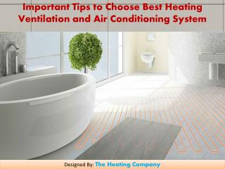 Important Tips to Choose Best Heating Ventilation and Air Conditioning System