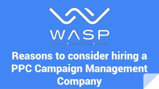 Reasons to consider hiring a PPC Campaign Management Company