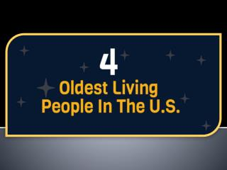 4 Oldest Living People in the U.S.