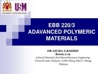 EBB 220/3 ADAVANCED POLYMERIC MATERIALS