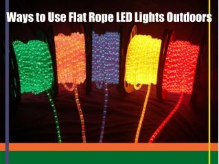 Ways to Use Flat Rope LED Lights Outdoors