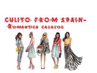 CULITO FROM SPAIN- Romantica calalog