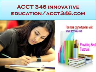 ACCT 346 innovative education/acct346.com