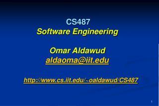 CS487 Software Engineering Omar Aldawud aldaoma@iit.edu
