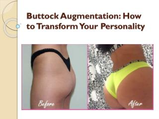 Buttock Augmentation: How to Transform Your Personality