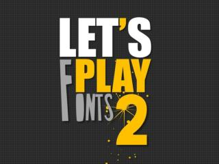 Let's Play Fonts! 2 [Typography Illustrated]