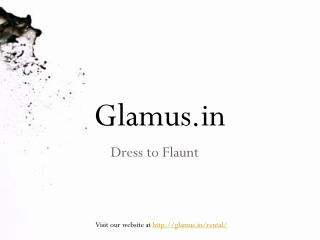 Look Gorgeous - Rent Designer Outfits Ahmedabad Only At Glamus.in