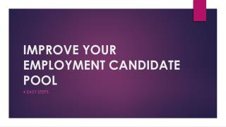 Improving your employment candidate pool