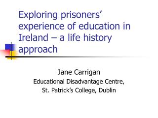 Exploring prisoners' experience of education in Ireland – a life history approach