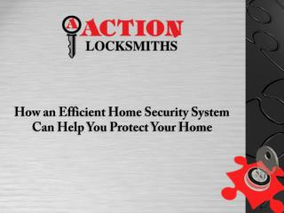 How an Efficient Home Security System Can Help You Protect Your Home