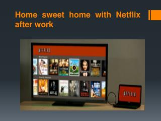 Home sweet home with Netflix after work — netflixdownload