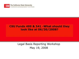 CSU Funds 499 & 541 -What should they look like at 06/30/2008?