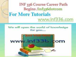 INF 336 Course Career Path Begins /inf336dotcom