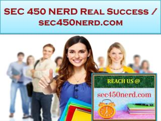 SEC 450 NERD Real Success / sec450nerd.com