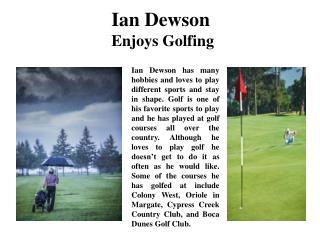 Ian Dewson Enjoys Golfing