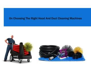 On Choosing The Right Hood And Duct Cleaning Machines