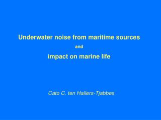 Underwater noise from maritime sources and impact on marine life