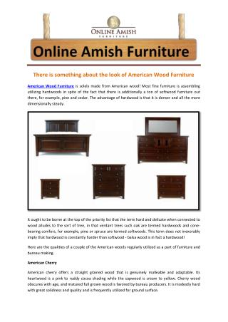 There is something about the look of American Wood Furniture