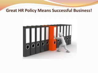 Great HR Policy Means Successful Business!