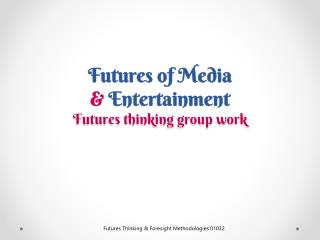 Futures Thinking . Media & entertainment