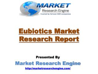 Eubiotics Market will cross US$ 7 Billion by the end of 2020 - by Market Research Engine