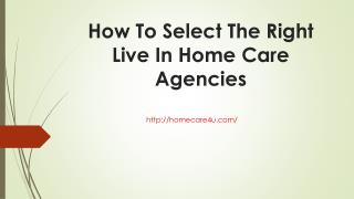 How To Select The Right Live In Home Care Agencies