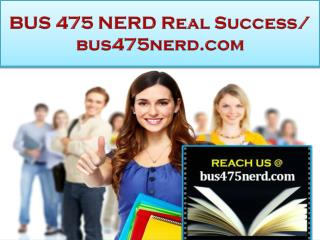 BUS 475 NERD Real Success / bus475nerd.com