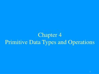 Chapter 4  Primitive Data Types and Operations