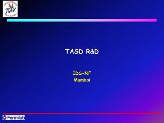 TASD R&D
