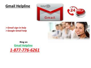 Don't waste time! Just call 1-877-776-6261 Gmail Helpline