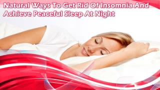 Natural Ways To Get Rid Of Insomnia And Achieve Peaceful Sleep At Night