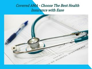 Covered AMA - Choose The Best Health Insurance with Ease