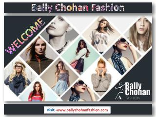 Bally Chohan Fashion - UK's New Western Culture Fashion