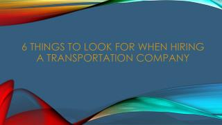 6 Things to Look for when Hiring a Transportation Company