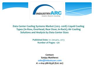 Data Center Cooling Systems Market: rapid growth in Asia Pacific due to increasing data centers in upcoming years.